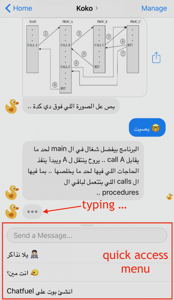 """Koko has a quick access menu for students to trigger at any time. Translation: First Option: """":Let's study"""" Second Option: """"Who are you?"""" Third Option: """"Create a bot on Chatfuel""""; added by default on the free version of Chatfuel"""