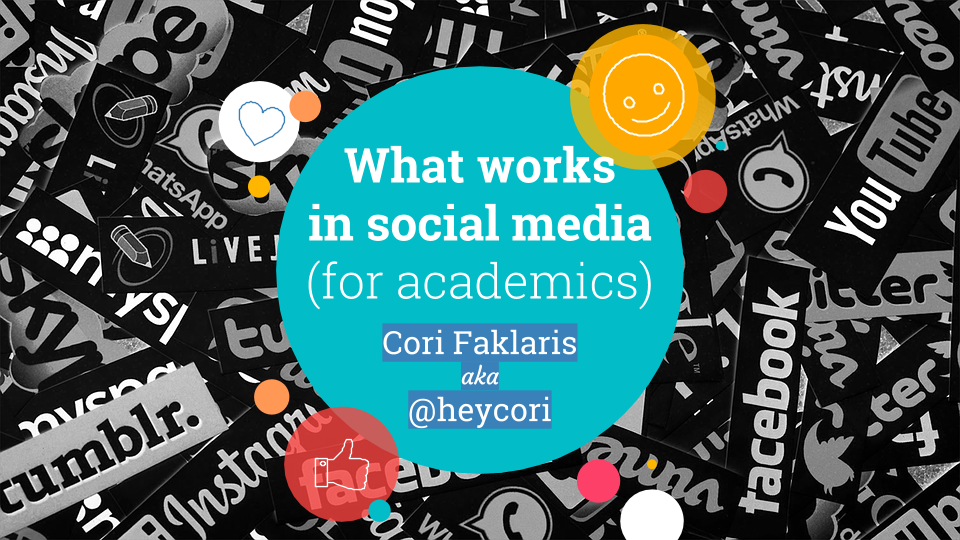 Featured image for blog post by Cori Faklaris: What Works in Social Media (For Academics)